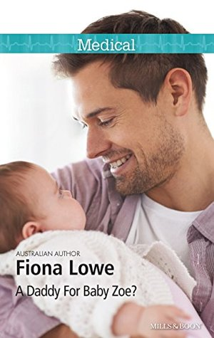 A Daddy For Baby Zoe? by Fiona Lowe