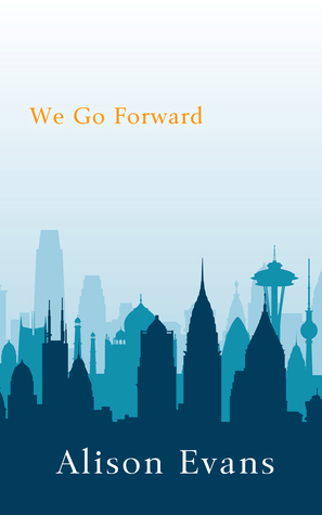 Book Review: We Go Forward by Alison Evans