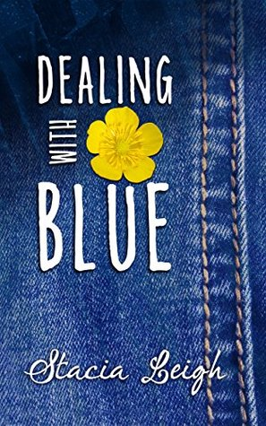 Dealing with Blue by Stacia Leigh