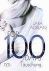 For 100 Days – Täuschung