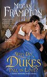 Why Do Dukes Fall in Love? (Dukes Behaving Badly)