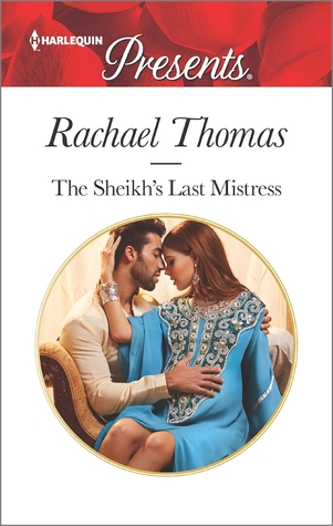 The Sheikh's Last Mistress by Rachael Thomas
