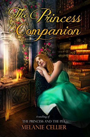 The Princess Companion: A Retelling of The Princess and the Pea (The Four Kingdoms, # 1)