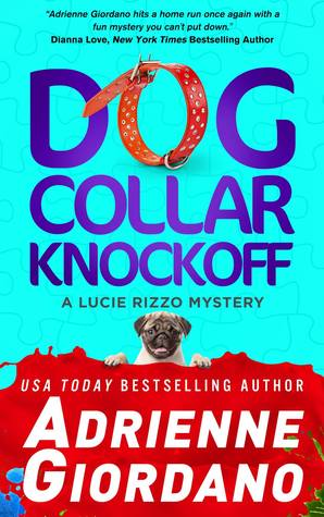 Dog Collar Knockoff (Lucie Rizzo Mystery, #2)