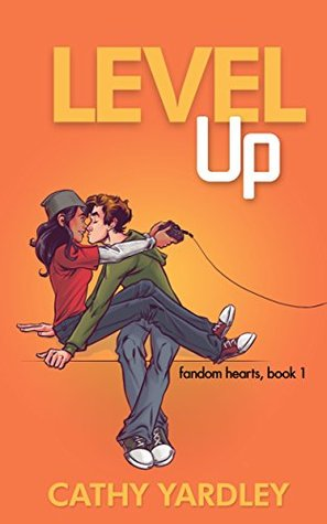 Level Up: A Geek Romance Rom Com, Book 1 (Fandom Hearts)