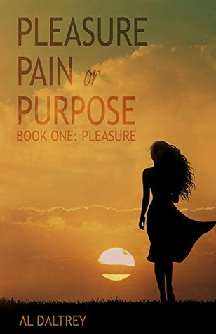 Pleasure (Pleasure Pain or Purpose, #1) by Al Daltrey