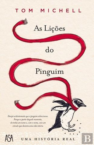 As Lições do Pinguim  - Uma história real