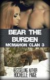 Bear the Burden (McMahon Clan #3)