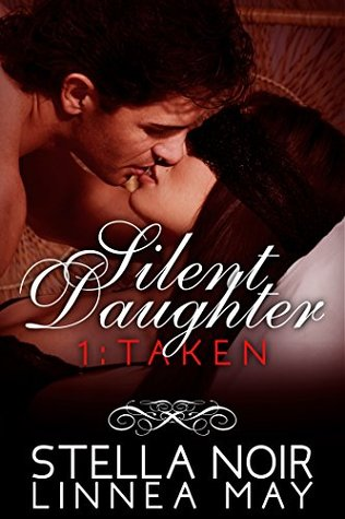 Taken (Silent Daughter #1) by Stella Noir