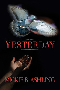 Yesterday by Mickie B. Ashling