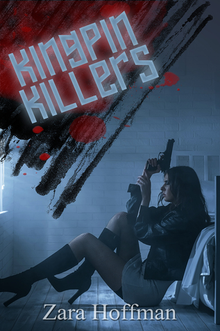 Kingpin Killers by Zara Hoffman