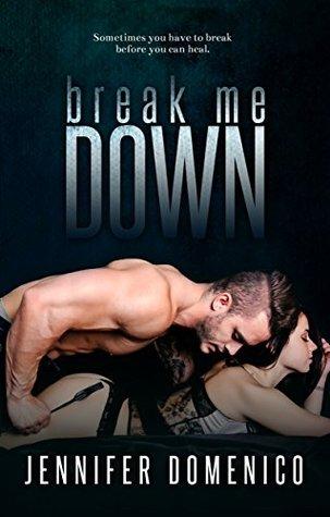 Break Me Down by Jennifer Domenico