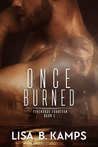 Once Burned (Firehouse Fourteen, #1)