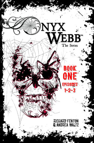 Onyx Webb: Book One (Episodes 1, 2 & 3)
