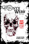 Onyx Webb: Book One (Episodes 1, 2 & 3)
