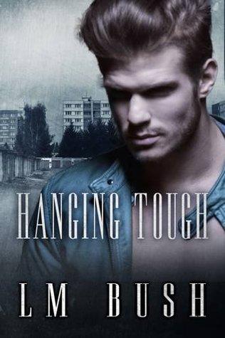 Hanging Tough by L.M. Bush