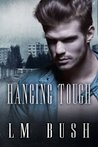 Hanging Tough by L.M. Bush