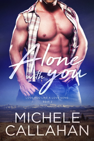 Alone With You (Love You Like A Love Song, #2)