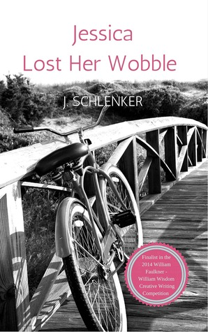 Jessica Lost Her Wobble by J. Schlenker