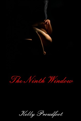 The Ninth Window by Kelly Proudfoot