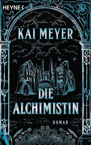 Die Alchimistin (Die Alchimistin, #1)