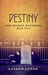 Destiny: The Secret Watchers Book Five