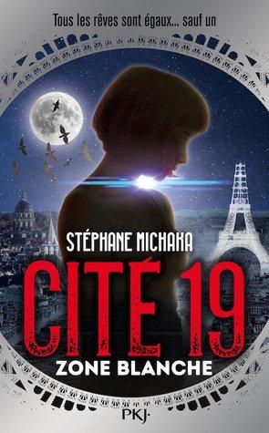 Zone Blanche (Cité 19, #2)