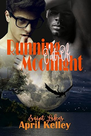 Book Review: Running Out of Moonlight (Saint Lakes Book 2) by April Kelley