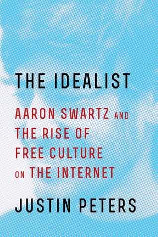 Aaron Swartz and the Rise of Free Culture on the Internet - Justin Peters