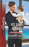 His Baby Agenda (Sons of Privilege, #4; Billionaires and Babies, #68)