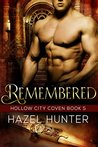 Remembered (Book Five of the Hollow City Coven Series): A Witch and Warlock Romance Novel
