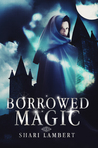 Borrowed Magic by Shari Lambert