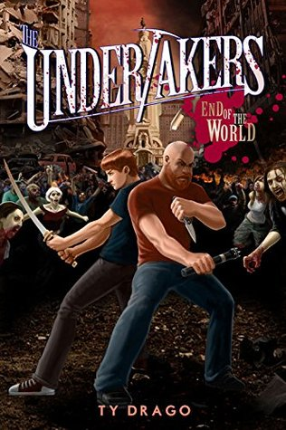 End of the World (The Undertakers, #5)