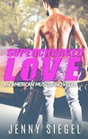 Supercharged Love (An American Muscle Novella)
