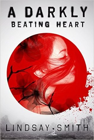 A Darkly Beating Heart by Lindsay Smith