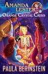 Amanda Lester and the Orange Crystal Crisis (Amanda Lester, Detective Book 2)