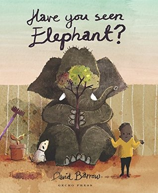Have You Seen Elephant (Gecko Press Titles)
