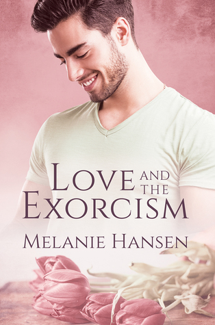 Release Day Review: Love and the Exorcism by Melanie Hansen