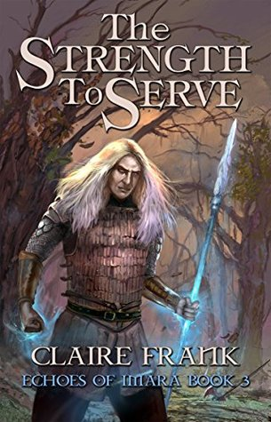 Fantasy review: 'The Strength To Serve' by Claire Frank