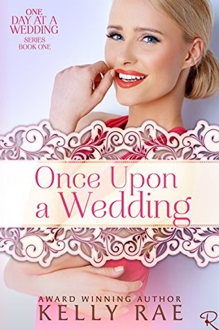 Once Upon a Wedding: Book One of the One Day at a Wedding Series
