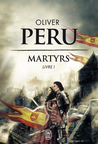 Martyrs, Livre I (Martyrs, #1)