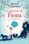 A Perfeição de Fiona by Marion Chesney