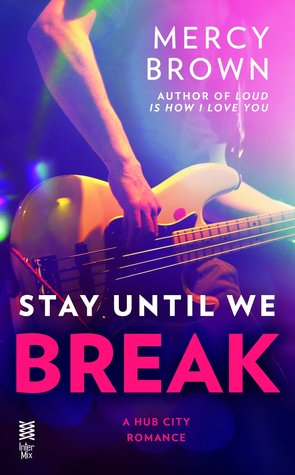Stay Until We Break by Mercy Brown