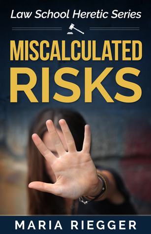 Miscalculated Risks by Maria Riegger