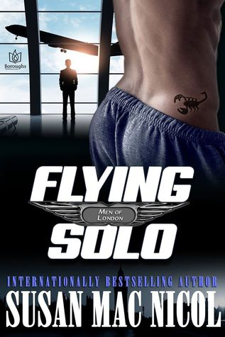 Book Review: Flying Solo (Men of London #6) by Susan Mac Nicol