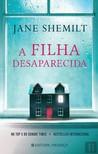 A Filha Desaparecida by Jane Shemilt