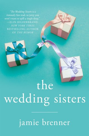 The Wedding Sisters by Jamie Brenner