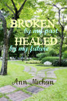 Broken by My Past Healed by My Future