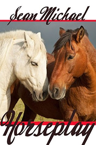 Recent Release Review: Horseplay by Sean Michael