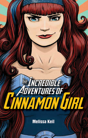 The Incredible Adventures of Cinnamon Girl
